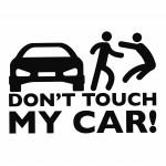 Don't Touch My Car   VINYL STICKER