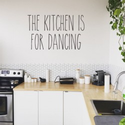 The Kitchen is for Dancing | VINYL STICKER