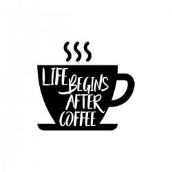 Life begins after Coffee   VINYL STICKER
