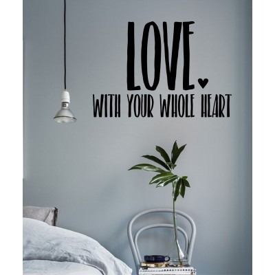 LOVE WITH YOUR WHOLE HEART | PRINT